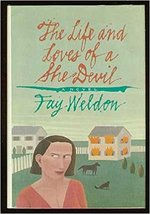 The Life and Loves of a She Devil by Fay Weldon - $3.00