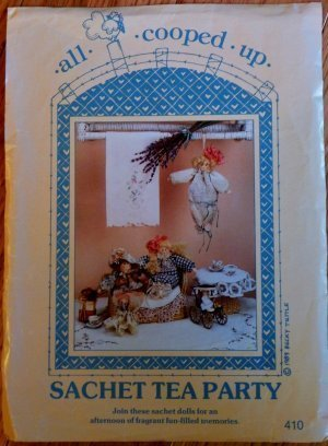"All Cooped Up ""Sachet Tea Party"" Sachet 9"" Dolls Pattern"
