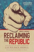 Reclaiming the Republic: How Christians and Other Conservatives Can Win Back Ame