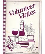 Volunteer Vittles, St Luke's Episcopal Hosptial Auxiliary Cookbook, Houston - $2.75