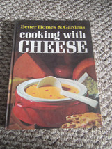 Cooking With Cheese Better Homes Gardens 1966 HC First Print First Edition Illus - $5.93