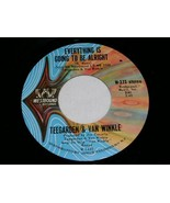 TEEGARDEN & VAN WINKLE EVERYTHING IS GOING TO BE ALRIGHT 45 RPM RECORD W... - $14.99