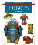 Robots Tin Toy Dreams by Teruhisa Kitahara (1985 pbk) ~ Japanese collect... - $17.77