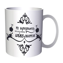 My Superpowers Include Making Wine Disappear 11oz Mug n481 - $10.83