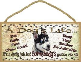 """Siberian Husky A Dog's Life It's A Dirty Job Pet Dog Sign Plaque 5""""x10"""" ... - $14.90"""