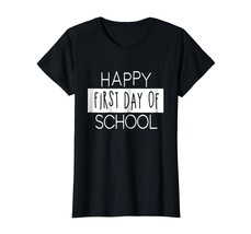Teacher Style - Happy First Day of School Shirt Back to School gift Wowen - $19.95+