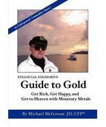 Financial Foghorn's Guide to Gold [Paperback] [Dec 04, 2008] McGowan, Mi... - $15.00