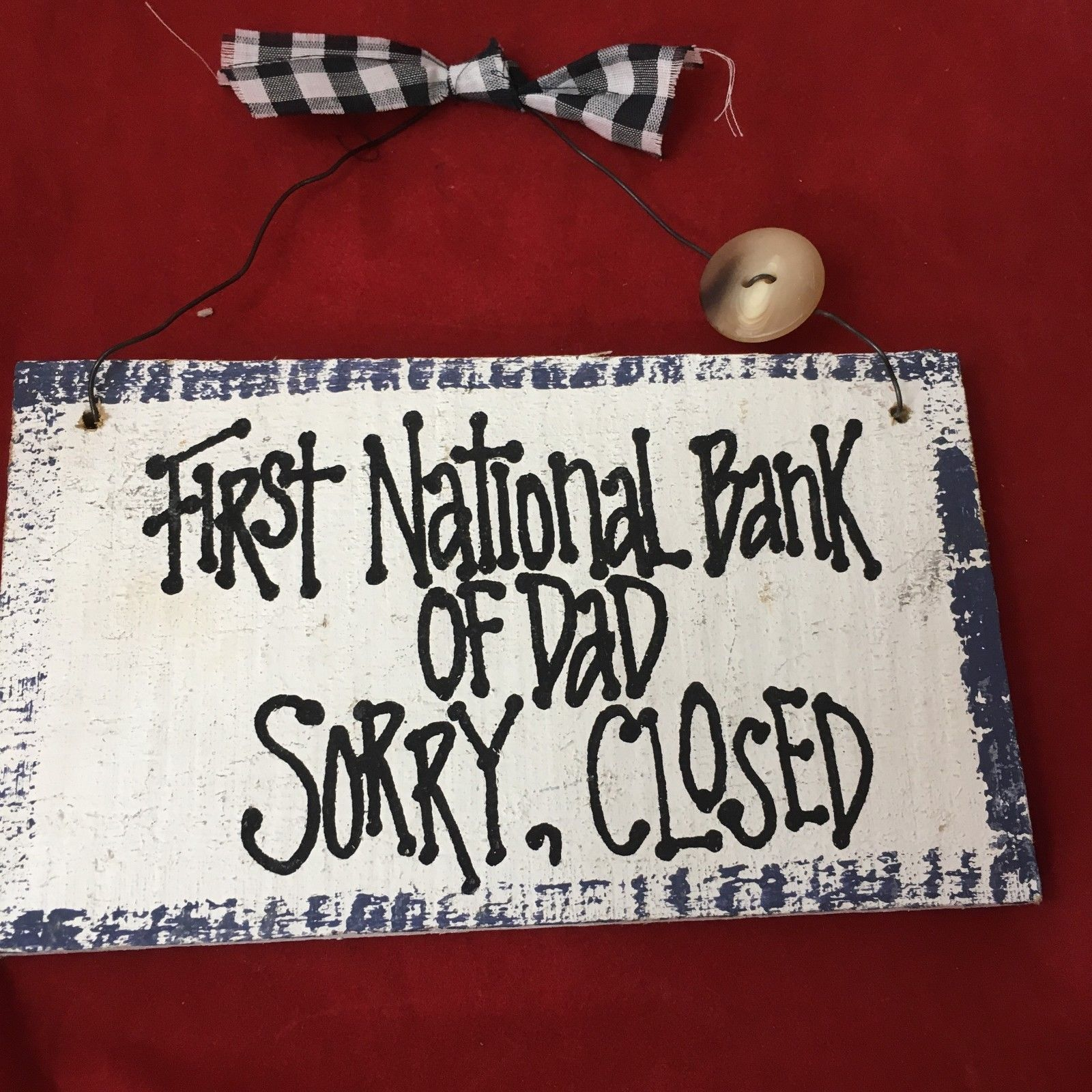 Sign Plaque Sign FIRST NATIONAL BANK OF DAD, CLOSED Rustic Primitive Country