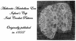 1855 Antebellum Baby Irish Crochet Bonnet Pattern DIY Victorian Reenactm... - $4.99