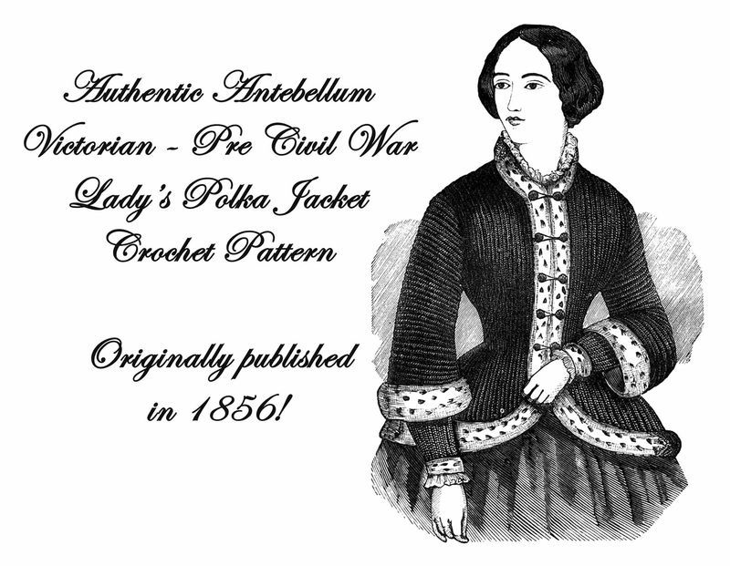 1856 Antebellum Civil War Ladys Crochet Jacket Pattern DIY Victorian Reenactment