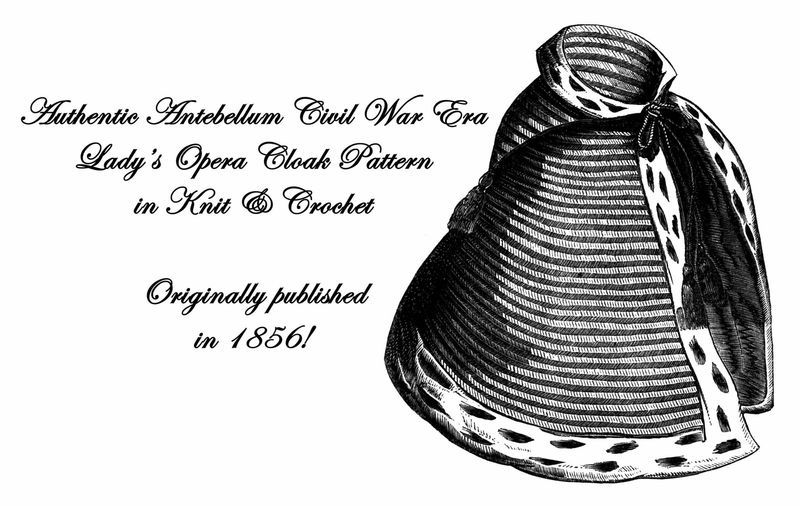 1856 Antebellum Civil War Opera Cape Knitting Pattern DIY Victorian Reenactment