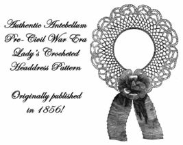 1856 Antebellum Civil War Victorian Hair Orny Crochet Pattern DIY Reenac... - $4.99
