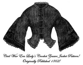 1862 Antebellum Civil War Jacket Crochet Pattern Victorian DIY Reenactme... - $4.99