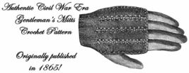 1865 Civil War Mans Glove Pattern Civil War Gentleman Mitt Crochet DIY V... - $4.99