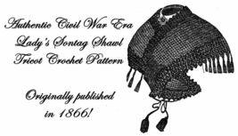 1866 Antebellum Civil War Crochet Sontag Pattern Cape DIY Victorian Reenactment - $4.99