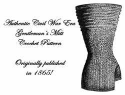 1866 Antebellum Civil War Glove Crochet Pattern Gentlemans Mitt DIY Victorian