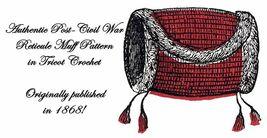 1868 Civil War Muff Crochet Pattern DIY Victorian Reenactment Fancy Acce... - $4.99