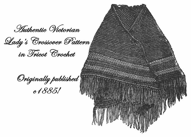 1885 Victorian Crossover Tricot Crochet Pattern DIY Historic Village Reenactment
