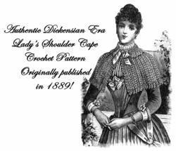 1889 Cape Pattern Victorian Dickensian Crochet Shawl Art Nueveau Reenactment 1