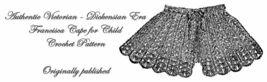 1898 Victorian Girl Child Cape Capelet Crochet Pattern Historical Reenac... - $4.99