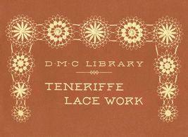 1900 Teneriffe Lace Book Patterns Designs DIY Sol Mexican Reenactment Laces - $9.99
