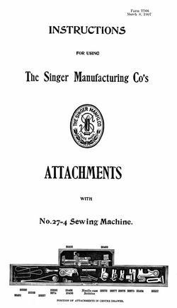 1907 Singer Treadle Sewing Machine Attachments Use Guide Book 27-4 Parts Numbers