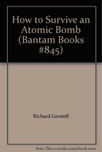 How to Survive an Atomic Bomb (Bantam Books #845) [Mass Market Paperback] [Jan 0