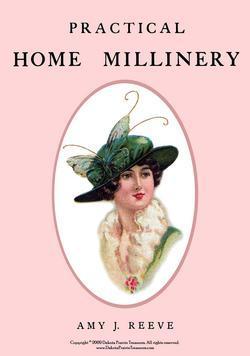 1912 Titanic Era Millinery Book Make Hats Hat Making Milliner Guide DIY Reenact