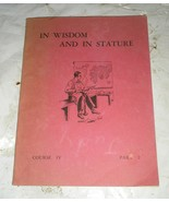 In Wisdon And In Stature Course IV Part 2 General Editor Henry Bullock P... - $3.38