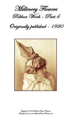 1916 Millinery Book Titanic Flapper WWI Make Hat Flowers Trim Hats DIY Milliner6