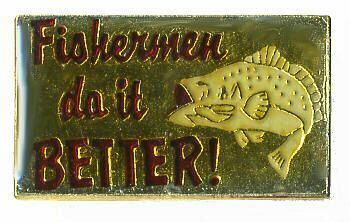 12 Pins - FISHERMEN DO IT BETTER fish fisherman pin 189