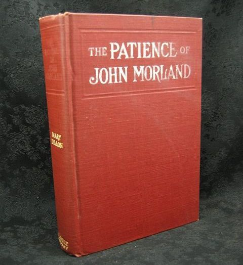 The Patience of John Morland by Mary Dillon 1909 A. L. Burt