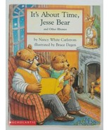 It's About Time Jesse Bear and Other Rhymes Book by Nancy White Carlstrom - $4.99