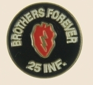 12 Pins - BROTHERS FOREVER 25TH INFANTRY , pin sp456