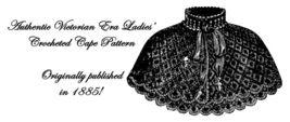 c1895 Dickensian Victorian Ladys Crochet Cape Pattern DIY Reenactment Ca... - $4.99