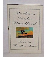 Love in Another Town Barbara Taylor Bradford Romance Novel Hardback Dust... - $9.89