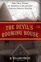 The Devils Rooming House The True Story of America's Deadliest Female Serial Kil