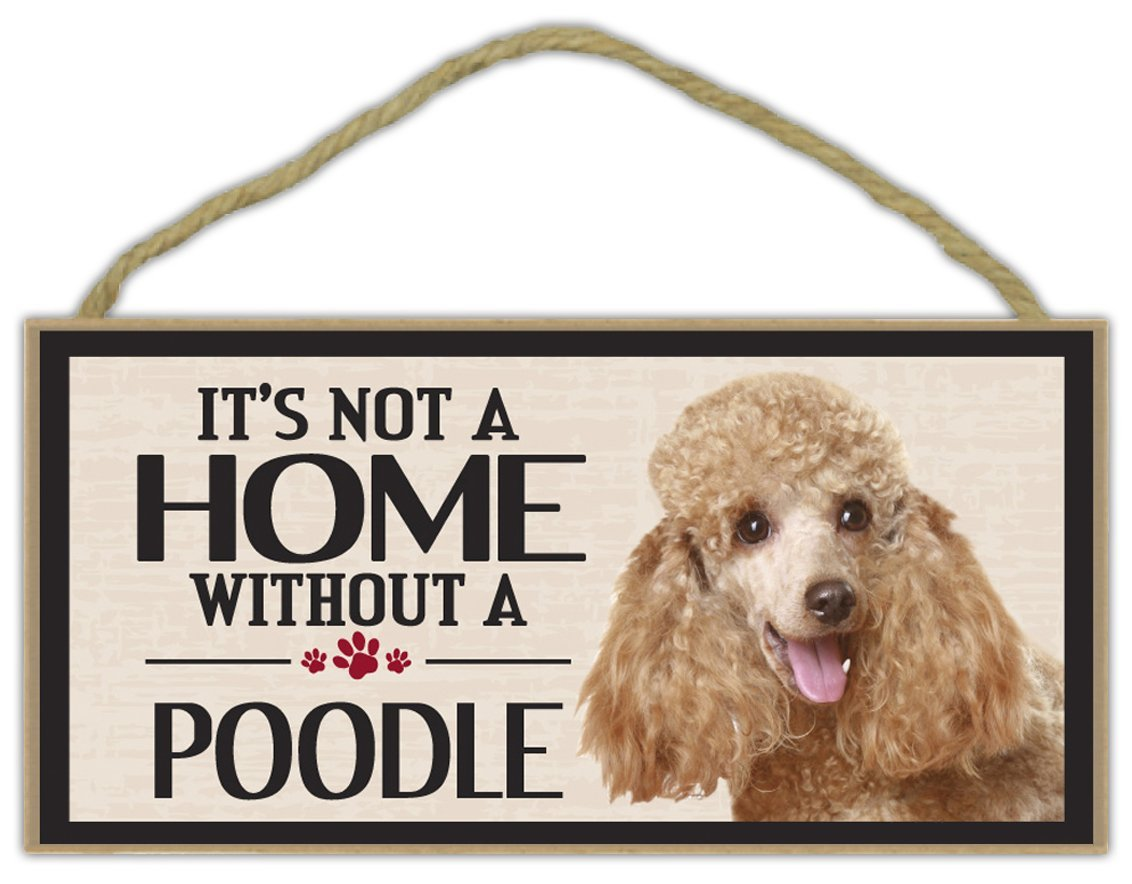 Primary image for Wood Sign: It's Not A Home Without A POODLE | Dogs, Gifts, Decorations