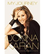 My Journey by Donna Karan NEW Hardcover Book Free Shipping! - $6.51