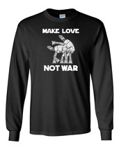 592 Make Love Not War Long Sleeve Shirt funny at dark side star geek nerd wars - $18.00+