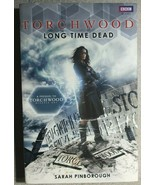 TORCHWOOD Long Time Dead by Sarah Pinborough 2011 BBC Books trade paperb... - $10.88