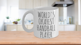 Worlds Okayest Handball Player Mug Funny Sarcastic Birthday Joke Gag Gif... - $14.65+