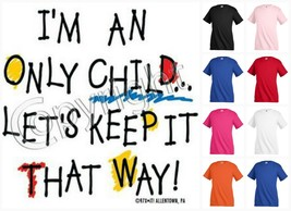 I'M AN ONLY CHILD LET'S KEEP IT THAT WAY T-shirt Children Kids Unisex Fu... - $12.99
