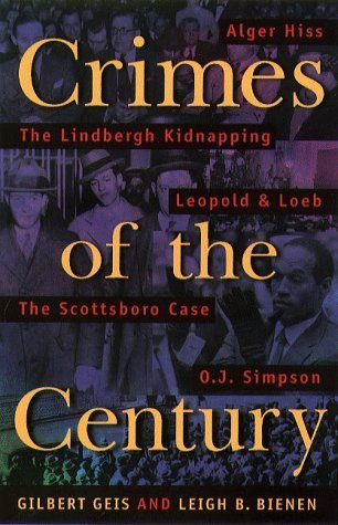 Primary image for Crimes Of The Century: From Leopold and Loeb to O.J. Simpson [Oct 16, 1998] Geis