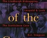 Crimes Of The Century: From Leopold and Loeb to O.J. Simpson [Oct 16, 1998] Geis