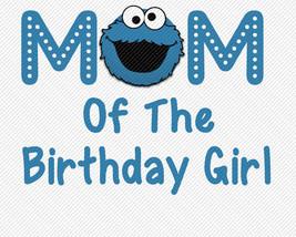 Sesame Street Cookie Monster Mom of the Birthday Girl Birthday Iron On T... - $3.95