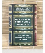 NEW! HOW TO READ POETRY LIKE A PROFESSOR by THOMAS C. FOSTER (2018) PAPE... - $9.89