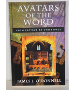 2000 Book Avatars of the Word Papyrus to Cyberspace James O'Donnell - $18.99