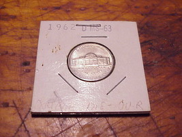 1962 D  Jefferson Nickel....IN  2X2 Holder  ... High Grade - $2.00