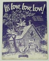 Vintage Sheet Music ~ IT'S LOVE, LOVE, LOVE! © 1943 - $12.99